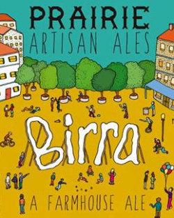 Birra summer farmhouse ale is from Prairie Artisan Ales.