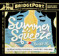 Try a Summer Squeeze summer citrus beer from Bridgeport Brewing this season.