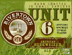Rivertown Unit 6 summer hefeweizen ale.
